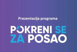 Prezentacija programa Pokreni se za posao